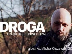 [Nasz Patronat] Droga. Rekolekcje Adwentowe. Ks. Michał Olszewski SCJ - Odcinek 3 - Charyzmat