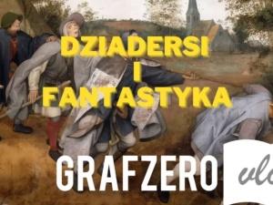 [video] Grafzero vlog: Czy polska fantastyka jest dziaderska? Polemika z Katarzyną Babis