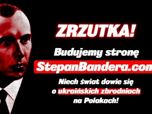 W kilka godzin zebrano ponad 7 tys. złotych na stronę StepanBandera.com o ukraińskich zbrodniach