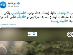 Ciekawy tweet Deutsche Welle. Niemieckie media szkalują Polskę nawet po arabsku