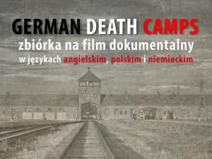 """[video] Trwa zbiórka na film """"German Death Camps"""". Możesz wspomóc walkę z kłamstwem"""