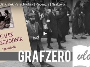 [Grafzero vlog literacki] Calek Perechodnik - Żyd, który wysłał rodzinę do Treblinki