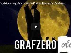 """[Grafzero vlog literacki]: """"Noc kota, dzień sowy"""" Marta Kładź-Kocot   Recenzja"""