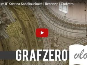"""Grafzero vlog : """"Silva Rerum II"""" Kristina Sabaliauskaitė   Recenzje"""