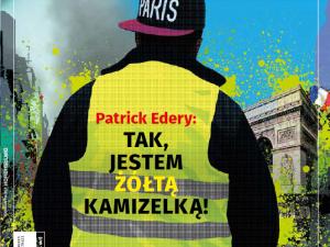 """Najnowszy numer """"Tygodnika Solidarność"""": Patrick Edery - Tak, jestem Żółtą Kamizelką!"""