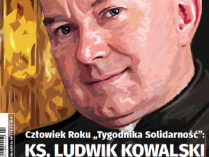 """Najnowszy numer """"TS"""": Człowiek Roku """"Tygodnika Solidarność"""" - ks. Ludwik Kowalski"""