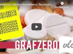 "[Grafzero vlog] ""Serotonina"" Michelle Houellebecq | Recenzje"