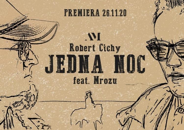 Dwóch facetów przy butelce dobrego trunku - czyli Robert Cichy w duecie z Mrozem w singlu