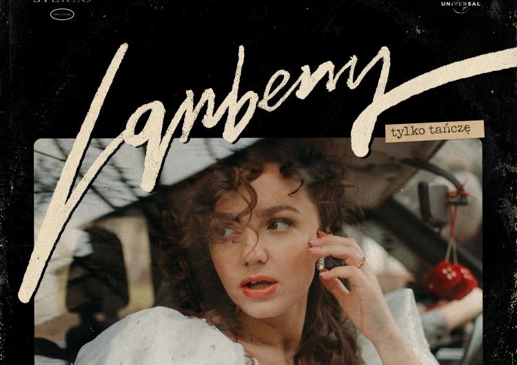 """Lanberry Lanberry gotowa na ślub? Posłuchaj """"Tylko tańczę"""""""