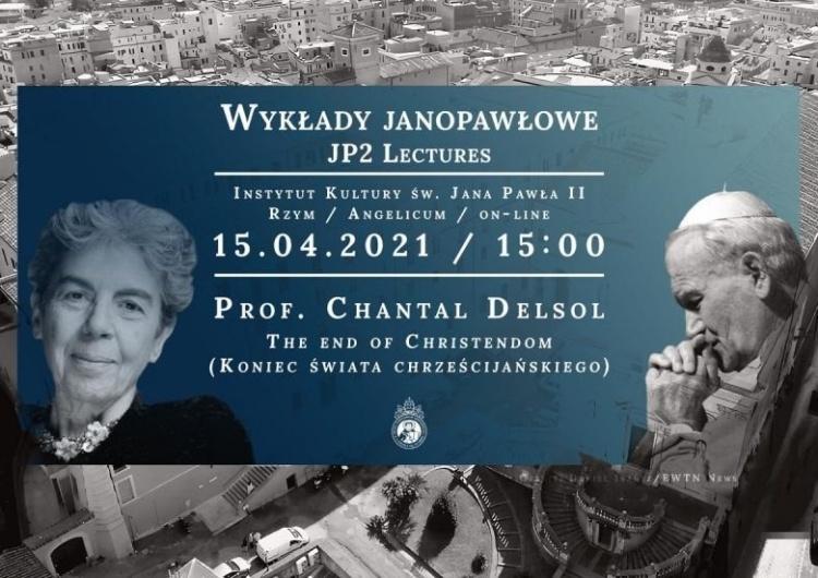 [Jutro - godz. 15.00] Wykład prof. Chantal Delsol: Koniec chrześcijaństwa?