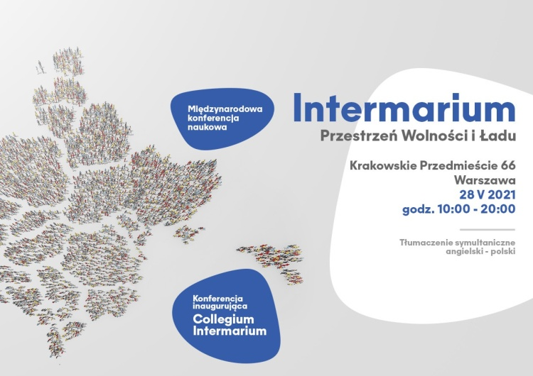 Collegium Intermarium [Transmisja online] 10.00. Przestrzeń wolności i ładu – inauguracja Collegium Intermarium. Uczelni, która zrobi różnicę