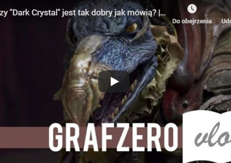 """[Grafzero vlog] Czy """"Dark Crystal"""" jest tak dobry jak mówią?"""